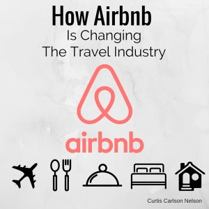Curtis Carlson Nelson - How The Airbnb Experience Is Changing The Travel Industry